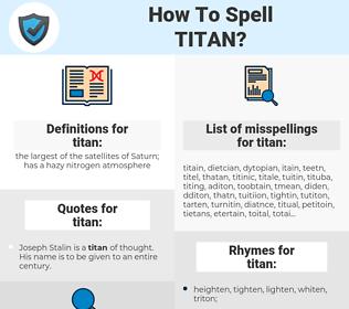 titan, spellcheck titan, how to spell titan, how do you spell titan, correct spelling for titan