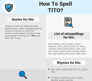 tito, spellcheck tito, how to spell tito, how do you spell tito, correct spelling for tito
