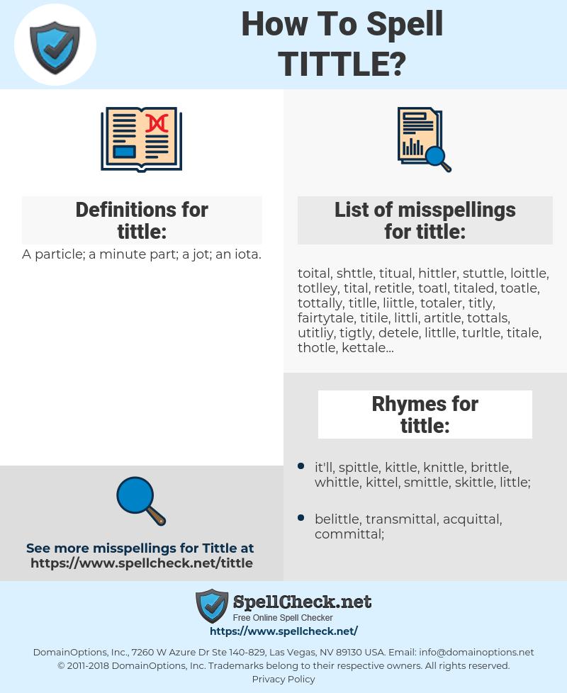 tittle, spellcheck tittle, how to spell tittle, how do you spell tittle, correct spelling for tittle