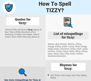 tizzy, spellcheck tizzy, how to spell tizzy, how do you spell tizzy, correct spelling for tizzy