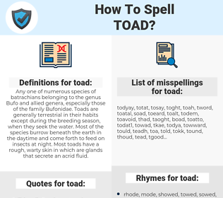 toad, spellcheck toad, how to spell toad, how do you spell toad, correct spelling for toad