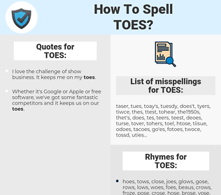 TOES, spellcheck TOES, how to spell TOES, how do you spell TOES, correct spelling for TOES