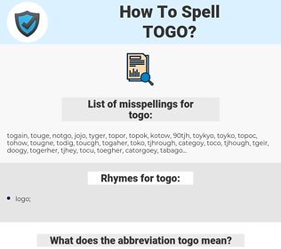 togo, spellcheck togo, how to spell togo, how do you spell togo, correct spelling for togo