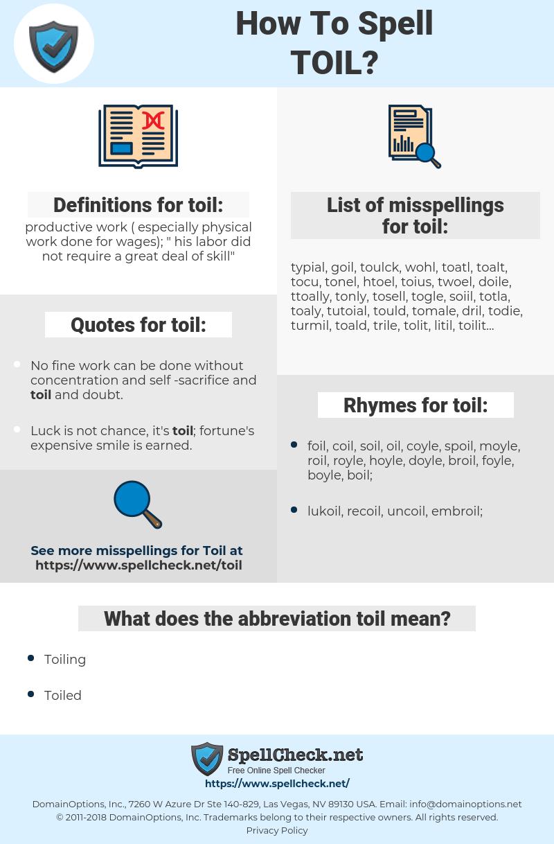 toil, spellcheck toil, how to spell toil, how do you spell toil, correct spelling for toil