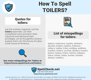 toilers, spellcheck toilers, how to spell toilers, how do you spell toilers, correct spelling for toilers