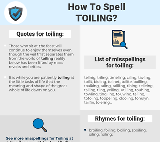 toiling, spellcheck toiling, how to spell toiling, how do you spell toiling, correct spelling for toiling