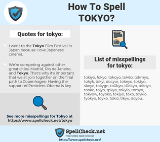 tokyo, spellcheck tokyo, how to spell tokyo, how do you spell tokyo, correct spelling for tokyo