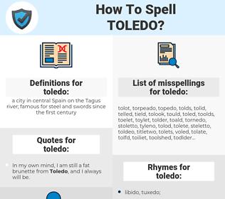 toledo, spellcheck toledo, how to spell toledo, how do you spell toledo, correct spelling for toledo