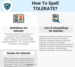 tolerate, spellcheck tolerate, how to spell tolerate, how do you spell tolerate, correct spelling for tolerate