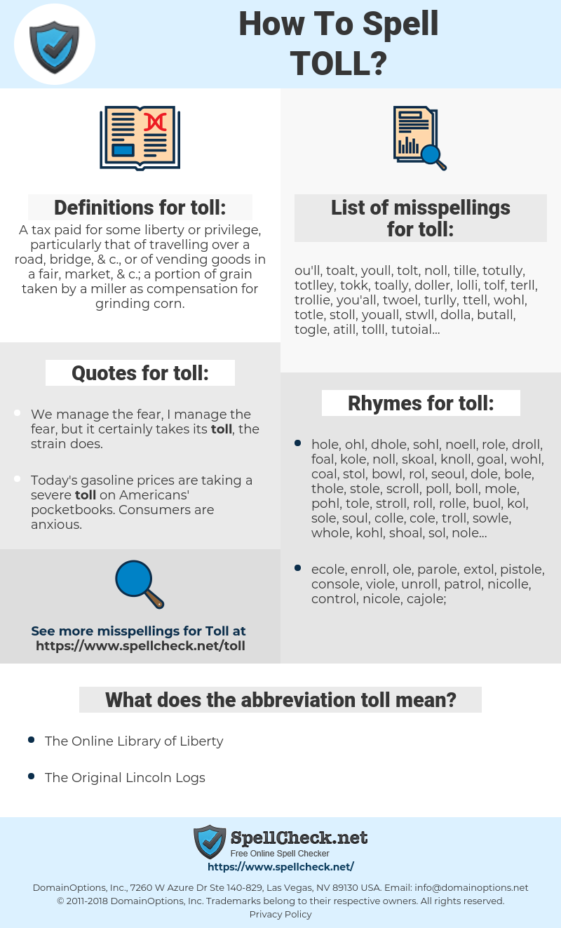 toll, spellcheck toll, how to spell toll, how do you spell toll, correct spelling for toll
