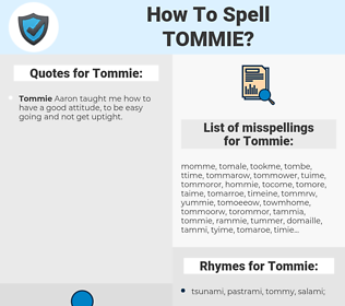Tommie, spellcheck Tommie, how to spell Tommie, how do you spell Tommie, correct spelling for Tommie