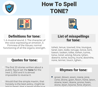 tone, spellcheck tone, how to spell tone, how do you spell tone, correct spelling for tone