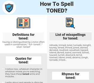 toned, spellcheck toned, how to spell toned, how do you spell toned, correct spelling for toned