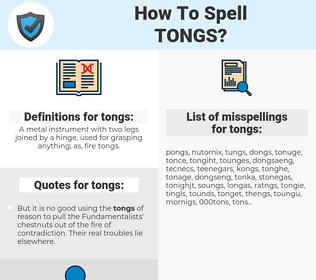 tongs, spellcheck tongs, how to spell tongs, how do you spell tongs, correct spelling for tongs