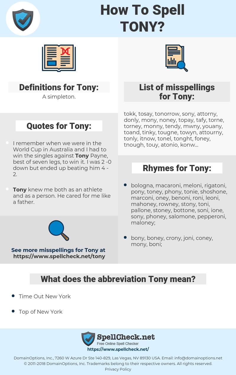 Tony, spellcheck Tony, how to spell Tony, how do you spell Tony, correct spelling for Tony