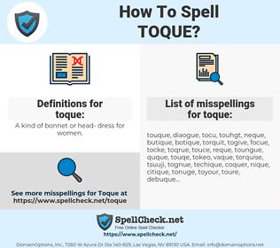toque, spellcheck toque, how to spell toque, how do you spell toque, correct spelling for toque