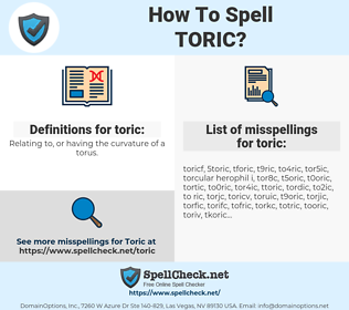 toric, spellcheck toric, how to spell toric, how do you spell toric, correct spelling for toric
