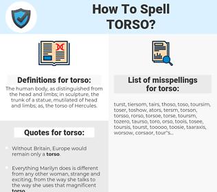 torso, spellcheck torso, how to spell torso, how do you spell torso, correct spelling for torso