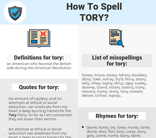 tory, spellcheck tory, how to spell tory, how do you spell tory, correct spelling for tory