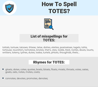 TOTES, spellcheck TOTES, how to spell TOTES, how do you spell TOTES, correct spelling for TOTES