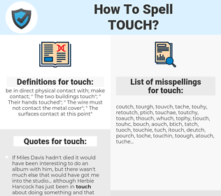 touch, spellcheck touch, how to spell touch, how do you spell touch, correct spelling for touch