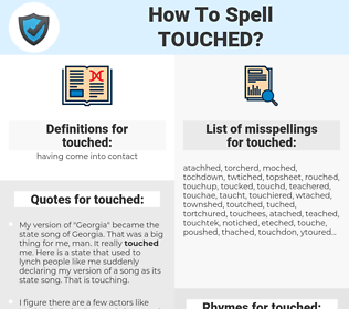 touched, spellcheck touched, how to spell touched, how do you spell touched, correct spelling for touched