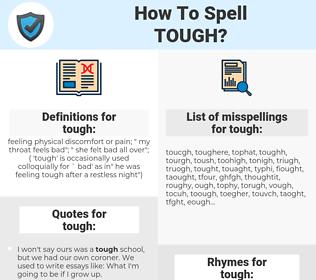 tough, spellcheck tough, how to spell tough, how do you spell tough, correct spelling for tough