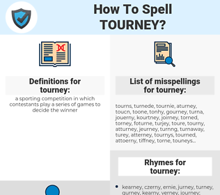 tourney, spellcheck tourney, how to spell tourney, how do you spell tourney, correct spelling for tourney