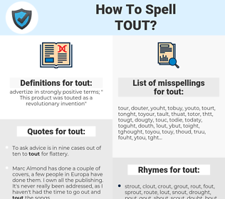 tout, spellcheck tout, how to spell tout, how do you spell tout, correct spelling for tout