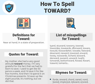 Toward, spellcheck Toward, how to spell Toward, how do you spell Toward, correct spelling for Toward