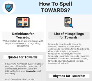 Towards, spellcheck Towards, how to spell Towards, how do you spell Towards, correct spelling for Towards
