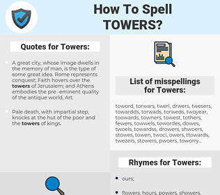 Towers, spellcheck Towers, how to spell Towers, how do you spell Towers, correct spelling for Towers