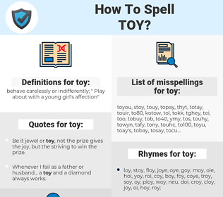 toy, spellcheck toy, how to spell toy, how do you spell toy, correct spelling for toy