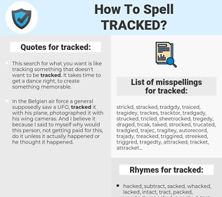 tracked, spellcheck tracked, how to spell tracked, how do you spell tracked, correct spelling for tracked