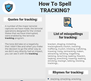 tracking, spellcheck tracking, how to spell tracking, how do you spell tracking, correct spelling for tracking