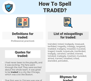 traded, spellcheck traded, how to spell traded, how do you spell traded, correct spelling for traded