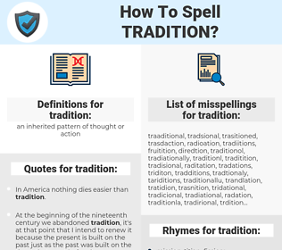 tradition, spellcheck tradition, how to spell tradition, how do you spell tradition, correct spelling for tradition