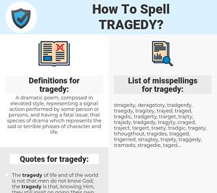 tragedy, spellcheck tragedy, how to spell tragedy, how do you spell tragedy, correct spelling for tragedy