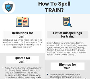 train, spellcheck train, how to spell train, how do you spell train, correct spelling for train