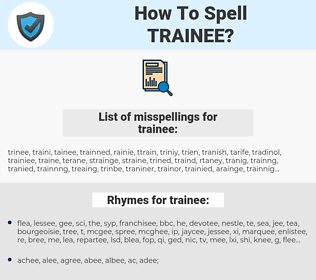 trainee, spellcheck trainee, how to spell trainee, how do you spell trainee, correct spelling for trainee