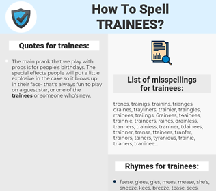 trainees, spellcheck trainees, how to spell trainees, how do you spell trainees, correct spelling for trainees