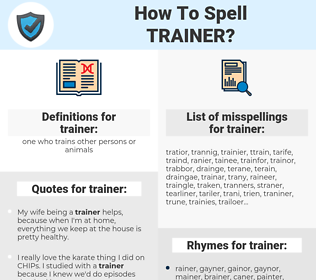 trainer, spellcheck trainer, how to spell trainer, how do you spell trainer, correct spelling for trainer