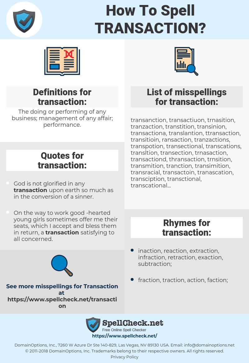 transaction, spellcheck transaction, how to spell transaction, how do you spell transaction, correct spelling for transaction