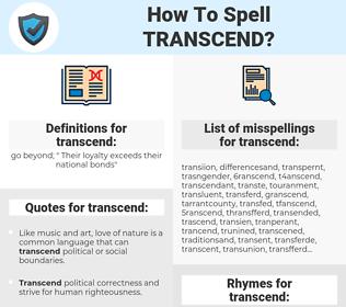 transcend, spellcheck transcend, how to spell transcend, how do you spell transcend, correct spelling for transcend