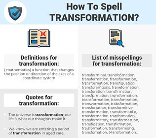 transformation, spellcheck transformation, how to spell transformation, how do you spell transformation, correct spelling for transformation