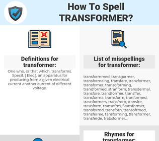 transformer, spellcheck transformer, how to spell transformer, how do you spell transformer, correct spelling for transformer