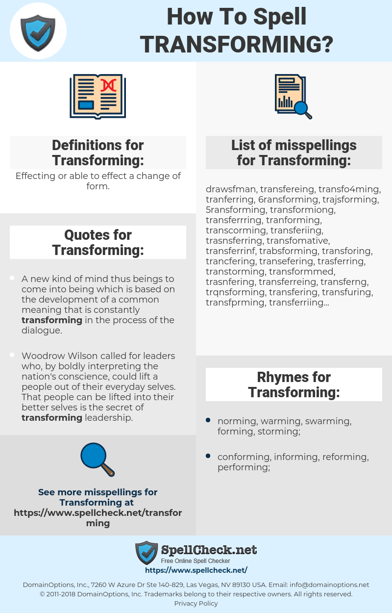 Transforming, spellcheck Transforming, how to spell Transforming, how do you spell Transforming, correct spelling for Transforming