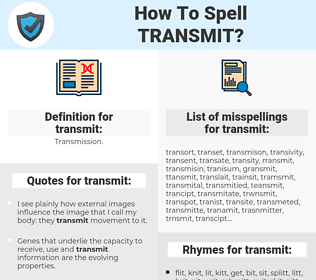 transmit, spellcheck transmit, how to spell transmit, how do you spell transmit, correct spelling for transmit