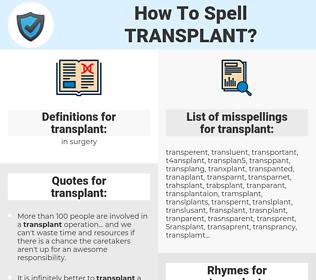 transplant, spellcheck transplant, how to spell transplant, how do you spell transplant, correct spelling for transplant