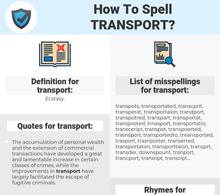 transport, spellcheck transport, how to spell transport, how do you spell transport, correct spelling for transport
